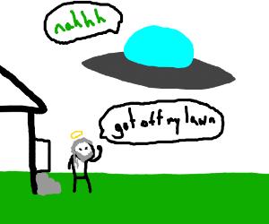 god tells alien ufo to get off his lawn