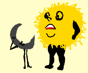 The moon thinks the sun is fat