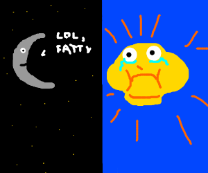 Moon ridicules sun for being fat
