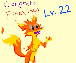 Congrats, FireVixen, on reaching level 22!