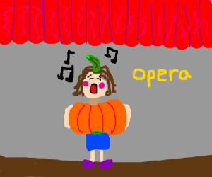pumpkin lady sings in an opera