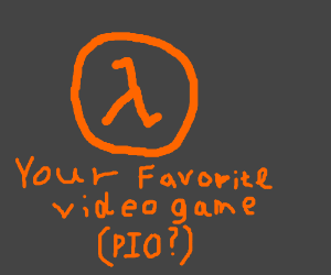 Your favorite video game