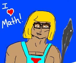 You're a geek, He-Man!
