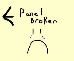 The previous panel is broken! SO SAD!