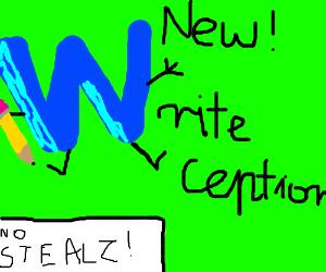 New: Writeception! Totally original, no stealz