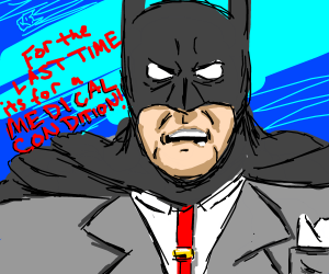 I'm not a batman, even though I do bat things!