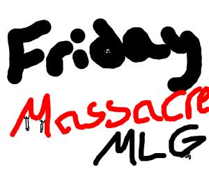 black Friday massacre MLG