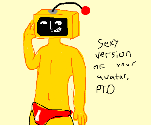 PIO Sexy version of your avatar,breaks www