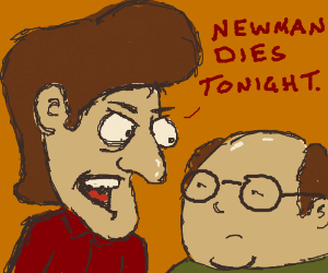 Jerry wants George to kill Newman