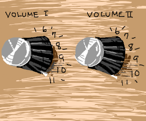 These go to 11 (Spinal Tap)