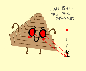 Bill the Pyramid turns Man in Love to Ashes