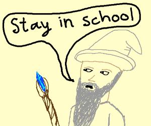 Gandalf insistent that kids stay in school