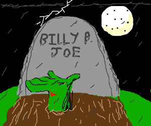 Billy Bob Joe awakens to from the dead