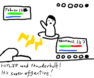 hitler uses thunderbolt, it is very effective.