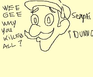 Luigi did that.