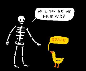 Skeleton attempts at befriending duck