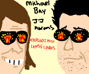 Michael Bay & JJ Abrams: Exploding Lensflares