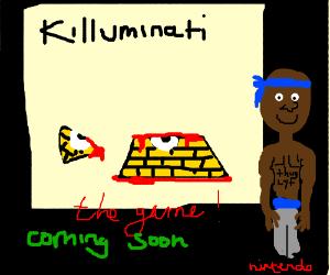 illuminati... COMING SOON!