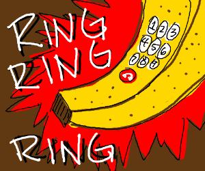 Ring ring ring. BANANNA PHONE!