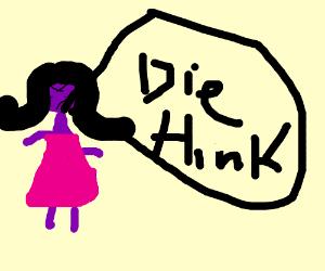 """Purple woman yells """"Die hink!"""""""