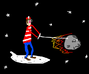 Where is waldo? Probs space surfing away