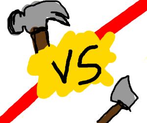 Hammer against Hatchet