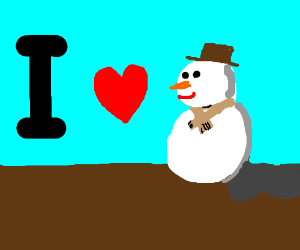 In love with a snowman.