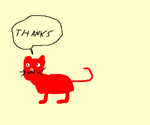 """Red cat says """"thanks"""""""