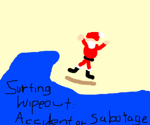 Santa's surfing wipeout, accident or sabotage?