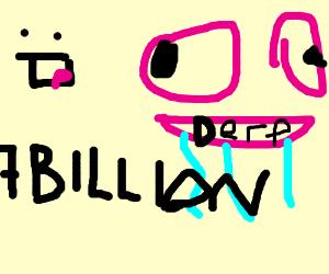 Billions of derps