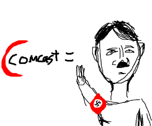 Comcast is literally Hitler
