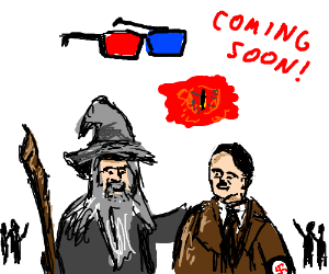 Gandalf and his Nazi Buddies, now in 3D!