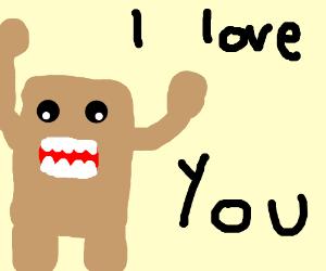 Domo loves you.