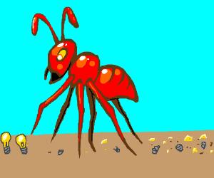 Giant ant breaks all the lightbulbs
