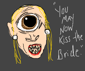 Cyclops bride disappoints her new husband.