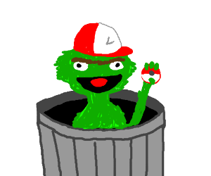 Oscar the Grouch is gonna catch em all!