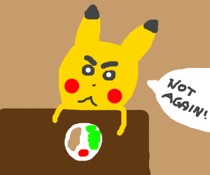 pikachu is upset with todays meal