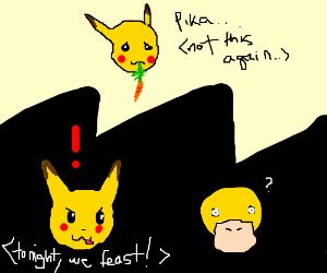 Pikachu sick of vegetarian. Wants Psyduck.