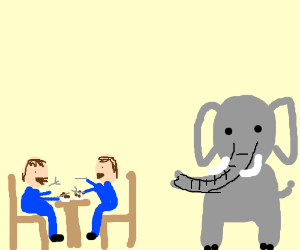 Ignore the elephant and have a nice dinner!
