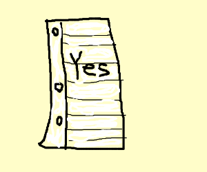 piece of paper that says 'yes'