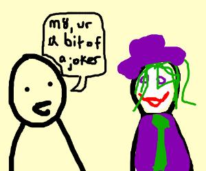 Aw, K-nan, aren't you a joker?