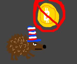 Democracy hedgehog doesn't like bitcoins?