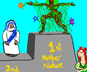 Mother Nature is better than Mother Teresa.