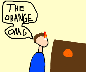 Now when you look at this orange...