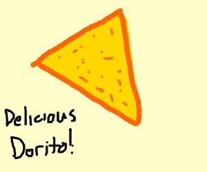 One Dorito is delicious.