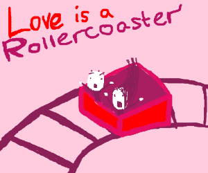 Love is a rollercoaster