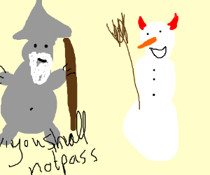 Gandalf bear stopping a snowman from hell.