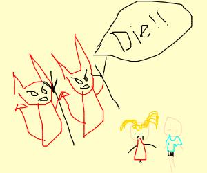 Demons tell the children to die.