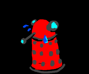 Red Dalek is depressed.