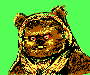 A stoned ewok giggles to himself.